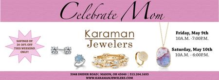 Celebrate Mom with Karaman Jewelers