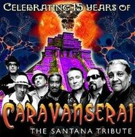 "CARAVANSERAI ""A TRIBUTE TO SANTANA - LIVE AT THE..."