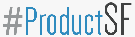 #ProductSF: Building Better Products