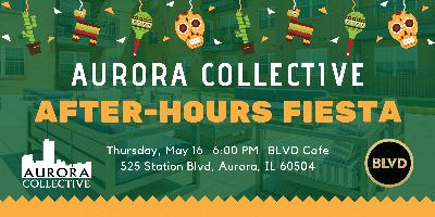 Aurora Collective: After-Hours Fiesta