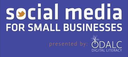 2014 SOCIAL MEDIA FOR SMALL BUSINESSES presented by...