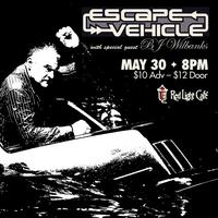 Escape Vehicle with special guest BJ Wilbanks