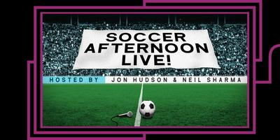 Soccer Afternoon Live!