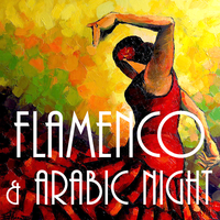 ARABIC FUSION NIGHT - FLAMENCO HAPPY HOURS