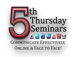 5th Thursday Seminar - Communicate Effectively Online...