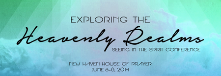 Exploring Heavenly Realms & Seeing in the Spirit...