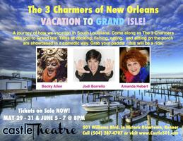 3 Charmers Vacation to Grand Isle! Saturday May 31
