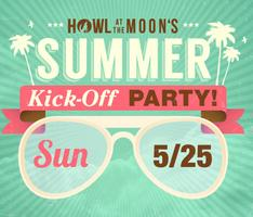 Summer Kick-Off Party - Memorial Day Weekend | Howl at...