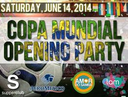 Copa Mundial 2014 Opening Party