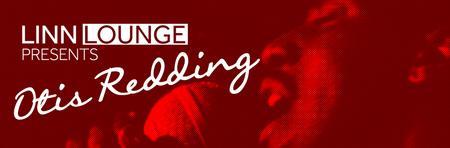Linn Lounge presents Otis Redding