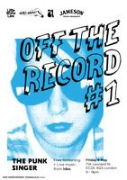 Off The Record #1 THE PUNK SINGER: accompanied by...