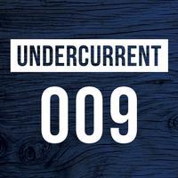 Undercurrent 009