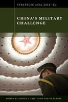 Strategic Asia 2012-13: China's Military Challenge...