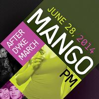 MANGO PM After Dyke March