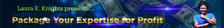 Package Your Expertise for Profit Business Training -...