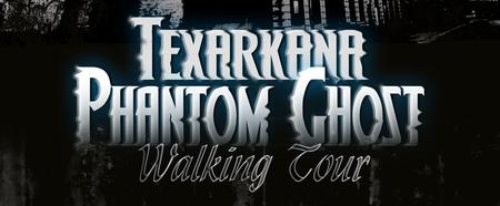 Texarkana Phantom Ghost Walk Tour