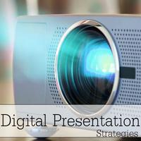 Digital Presentation Strategies