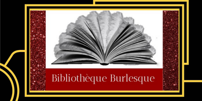 Bibliotheque Burlesque Presents: The Book Was Better