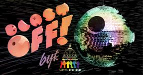 BYT & Capital Pride Present: Blast Off!