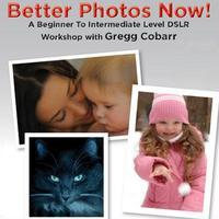 Better Photos Now! Level 1 with Gregg Cobarr - $29.95