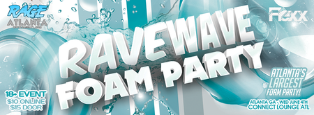 RAVE WAVE - FOAM PARTY!