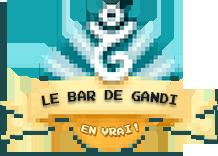 Le Bar de Gandi en Vrai #2