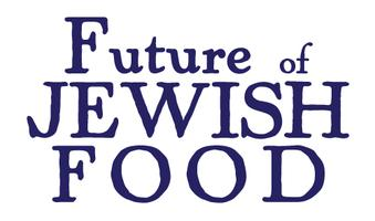 Future of Jewish Food