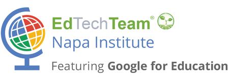 EdTechTeam Napa 1:1 Institute featuring Google for...