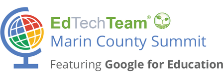 EdTechTeam Marin County Summit featuring Google for Edu...