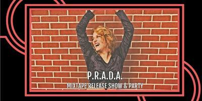 La Dynasty's P.R.A.D.A. Mixtape Release Show and Party