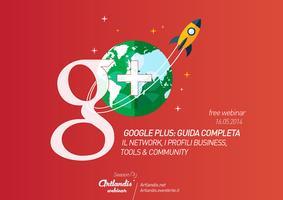 Google Plus Guida Completa (free webinar)