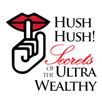 HUSH HUSH IV SECRETS OF THE ULTRA WEALTHY- EXCELLENCE...