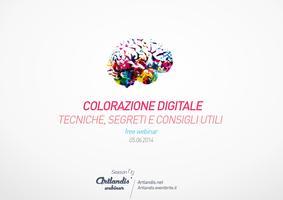 Colorazione Digitale: tecniche, segreti e consigli...
