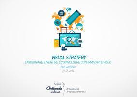 Visual Strategy: emozionare, divertire e coinvolgere...