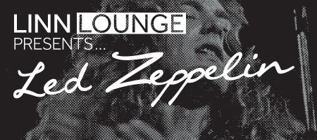 Linn Lounge presents Led Zeppelin Day