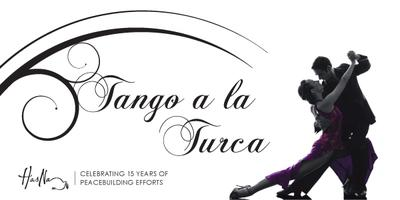 Tango à la Turca Celebrating 15 years of peace...
