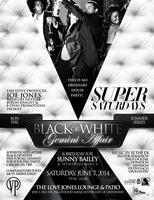 Super Saturday's Black or White Gemini Affair @ The...