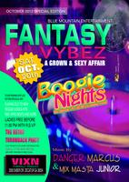 BOOGIE NIGHTS @ FANTASY VYBEZ