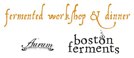 fermentation 101 workshop & fermented dinner