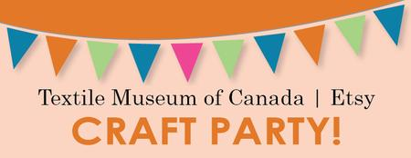 Textile Museum of Canada | Etsy Craft Party