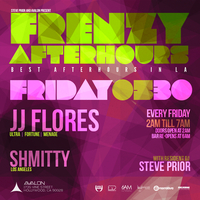 05.30 // Frenzy Afterhours feat. JJ Flores | Shmitty |...