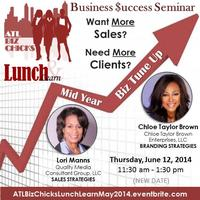 """ATL Biz Chicks """"Mid-Year Biz Tune-Up"""" Lunch and Learn"""