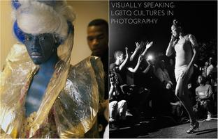 Visually Speaking: LGBTQ Cultures in Photography