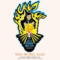 7/4: FUCKED UP, WEED, DRY SPELL & SLUGZ