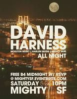 David Harness ALL NIGHT - FREE b4 Midnight w/ RSVP -...