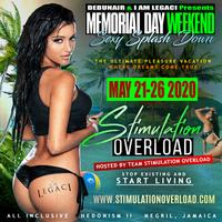 STIMULATION OVERLOAD MEMORIAL DAY WEEKEND MAY 21 - 26, 2020
