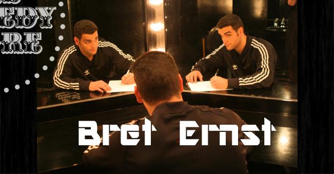 Bret Ernst - Friday - 7:30pm