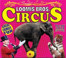 Loomis Bros. Circus - All New Summer 2014 Edition - New...