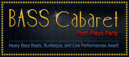 Bass Cabaret: Post-Playa Party