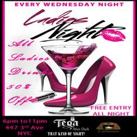 Ladies Night at TEQA 50% OFF DRINKS ALL NIGHT FOR...